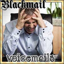 Blackmail Victim Leaves Voicemails LISTEN TO THEM!