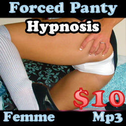 Forced Panty Wearing and Sissification Hypnosis